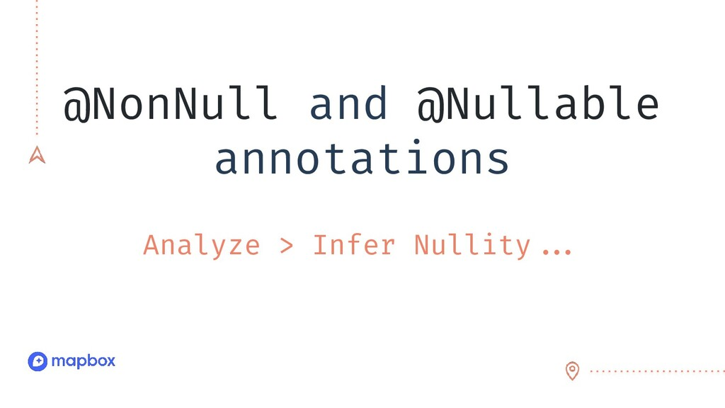 @NonNull and @Nullable annotations Analyze > In...