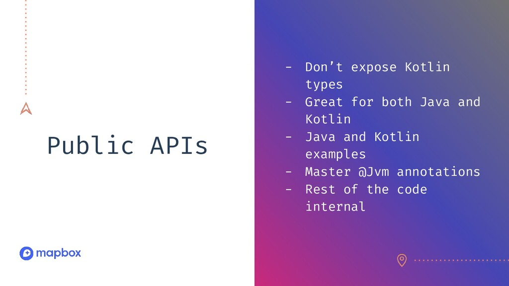 Public APIs - Don't expose Kotlin types - Great...