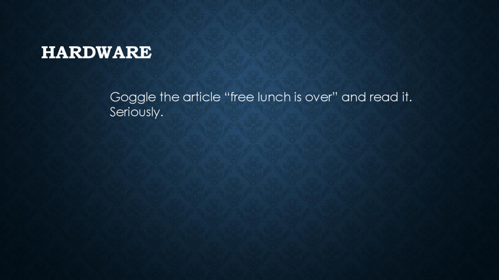 "HARDWARE Goggle the article ""free lunch is over..."