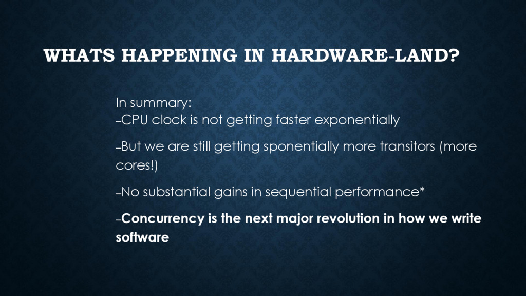 WHATS HAPPENING IN HARDWARE-LAND? In summary: –...
