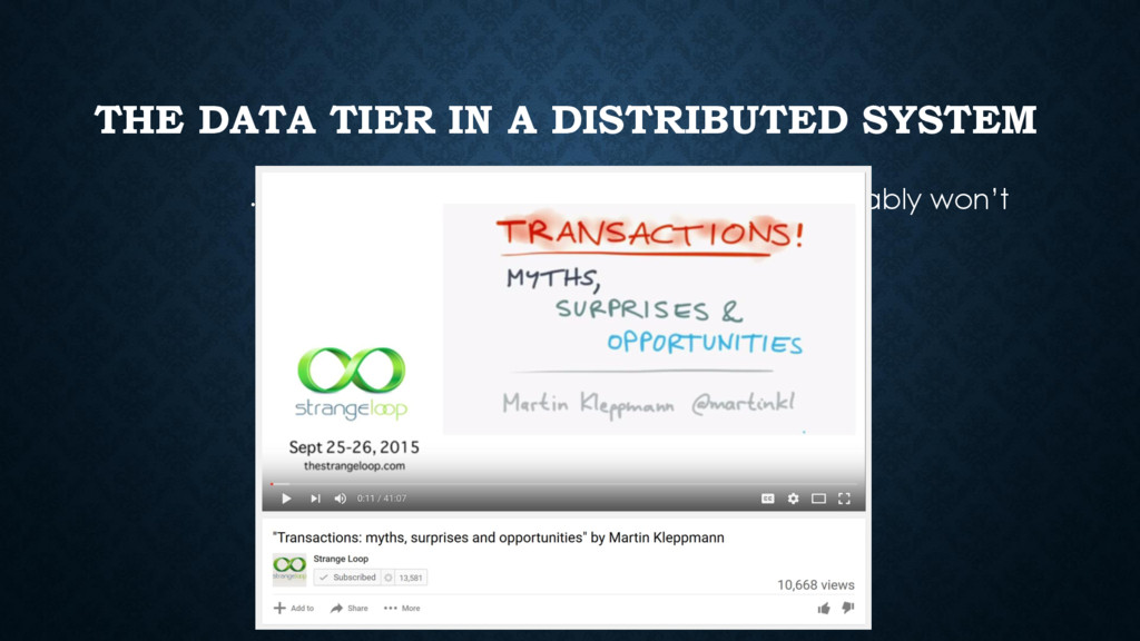 THE DATA TIER IN A DISTRIBUTED SYSTEM • Your de...