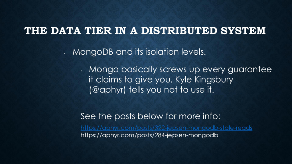 THE DATA TIER IN A DISTRIBUTED SYSTEM • MongoDB...