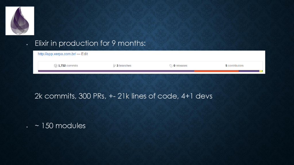 • Elixir in production for 9 months: 2k commits...