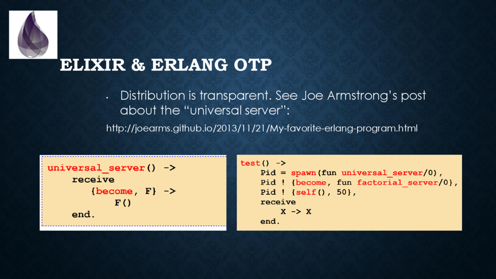 ELIXIR & ERLANG OTP • Distribution is transpare...