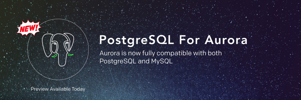 PostgreSQL For Aurora Aurora is now fully compa...