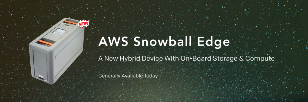 AWS Snowball Edge A New Hybrid Device With On-B...