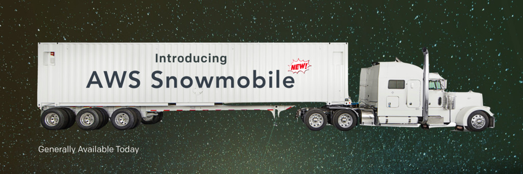 AWS Snowmobile Generally Available Today Introd...