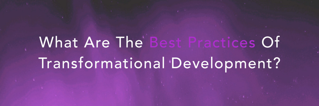 What Are The Best Practices Of Transformational...