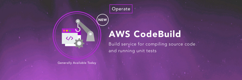 AWS CodeBuild NEW Operate Generally Available T...