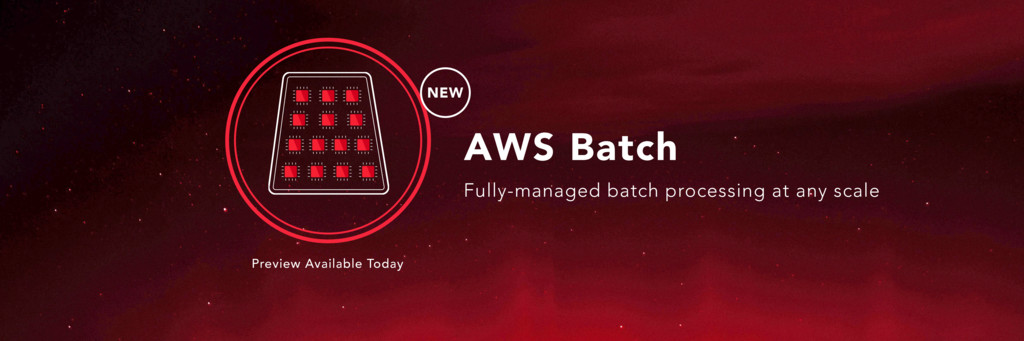 AWS Batch Fully-managed batch processing at any...