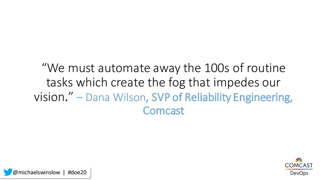 """""""We must automate away the 100s of routine task..."""