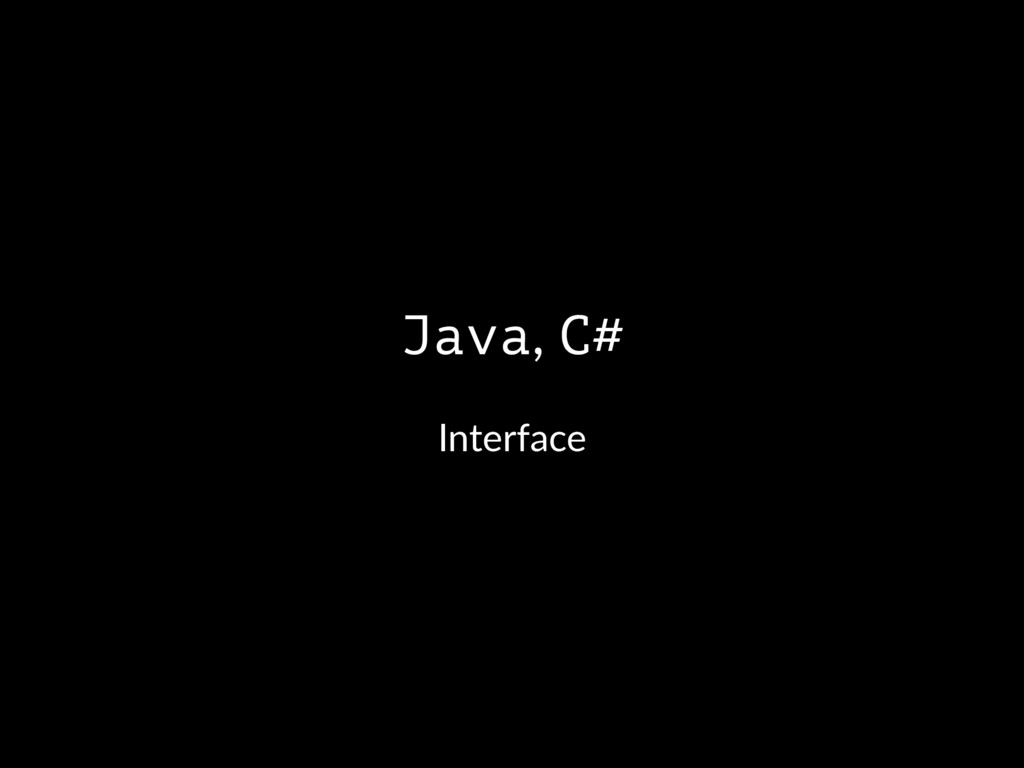 Java, C# Interface