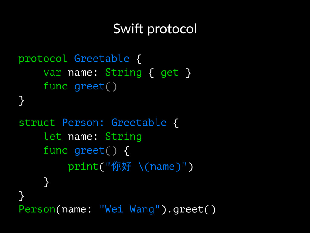 Swi$ protocol protocol Greetable { var name: St...