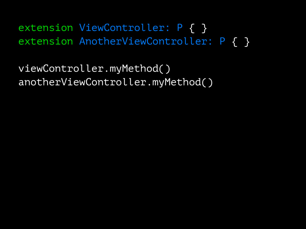 extension ViewController: P { } extension Anoth...