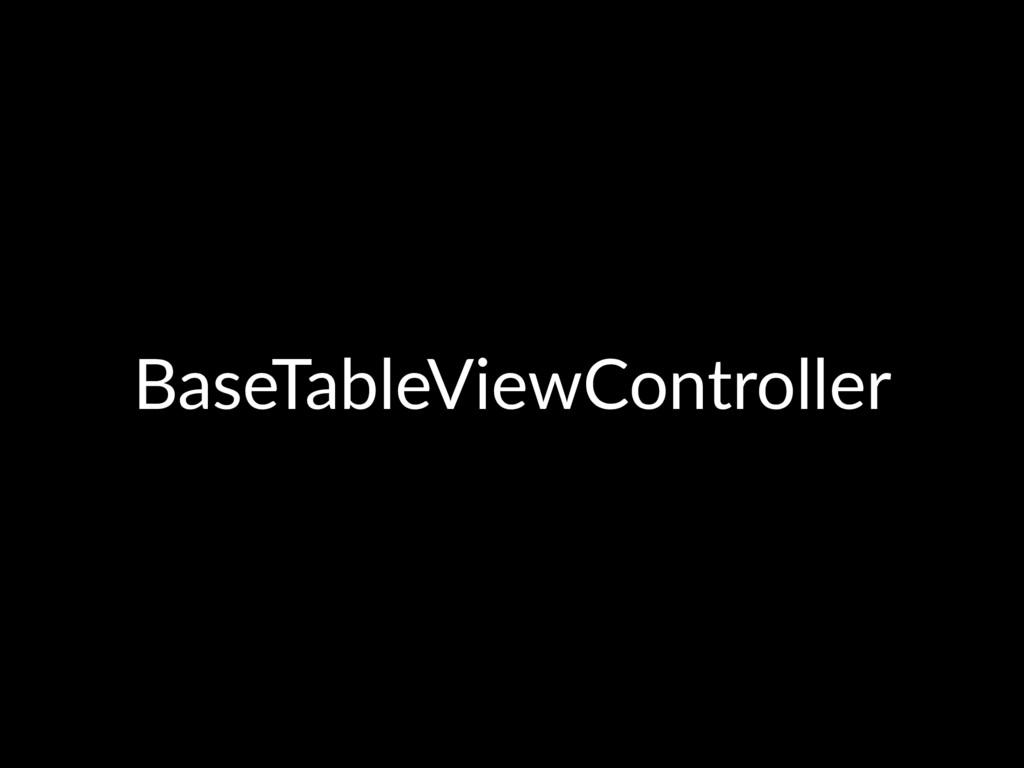 BaseTableViewController