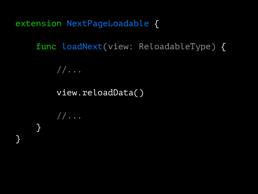 extension NextPageLoadable { func loadNext(view...