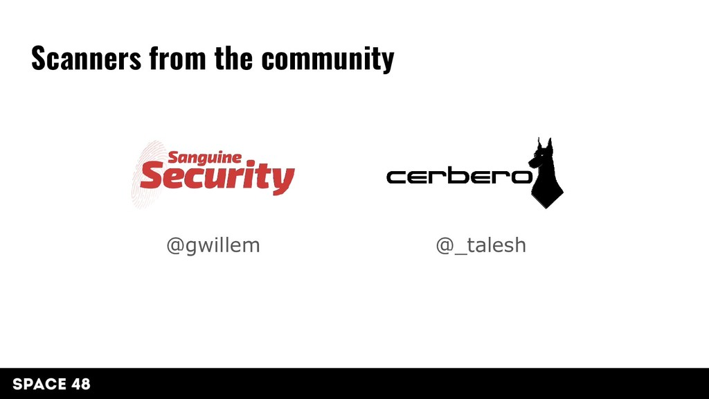 @gwillem Scanners from the community @_talesh