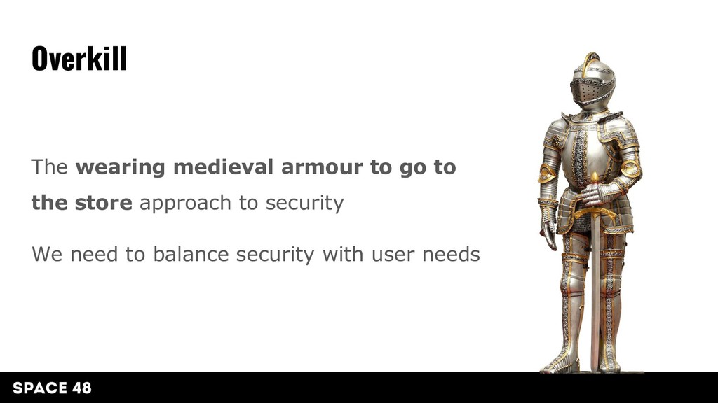 The wearing medieval armour to go to the store ...
