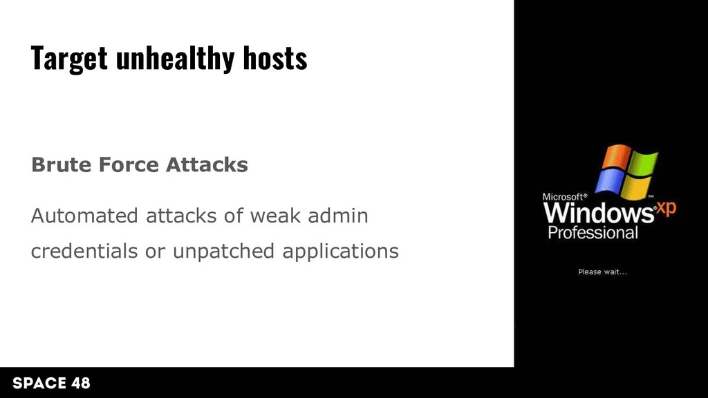 Brute Force Attacks Automated attacks of weak a...