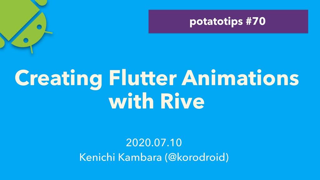 2020.07.10 Kenichi Kambara (@korodroid) Creatin...
