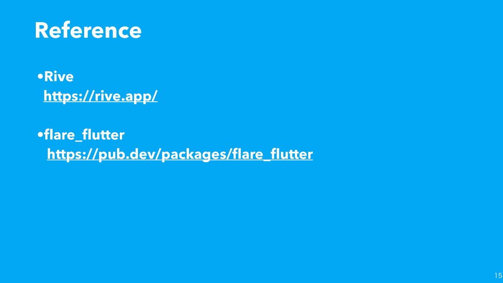 •Rive https://rive.app/ •flare_flutter https://pu...