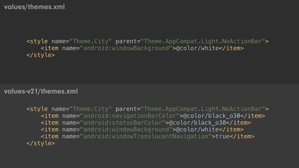 "<style name=""Theme.City"" parent=""Theme.AppCompa..."