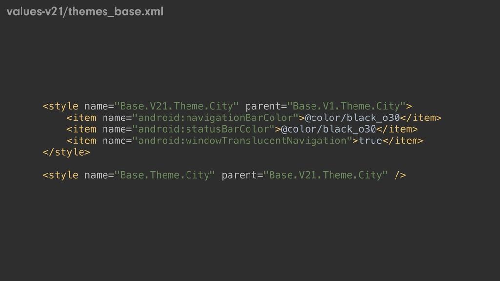 "<style name=""Base.V21.Theme.City"" parent=""Base...."