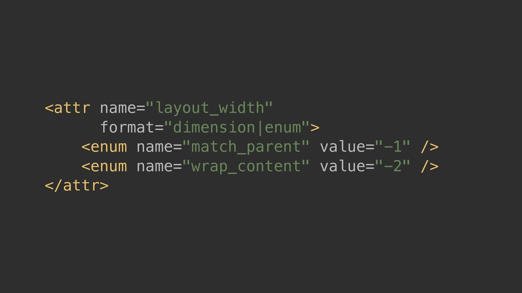 "<attr name=""layout_width"" format=""dimension enu..."