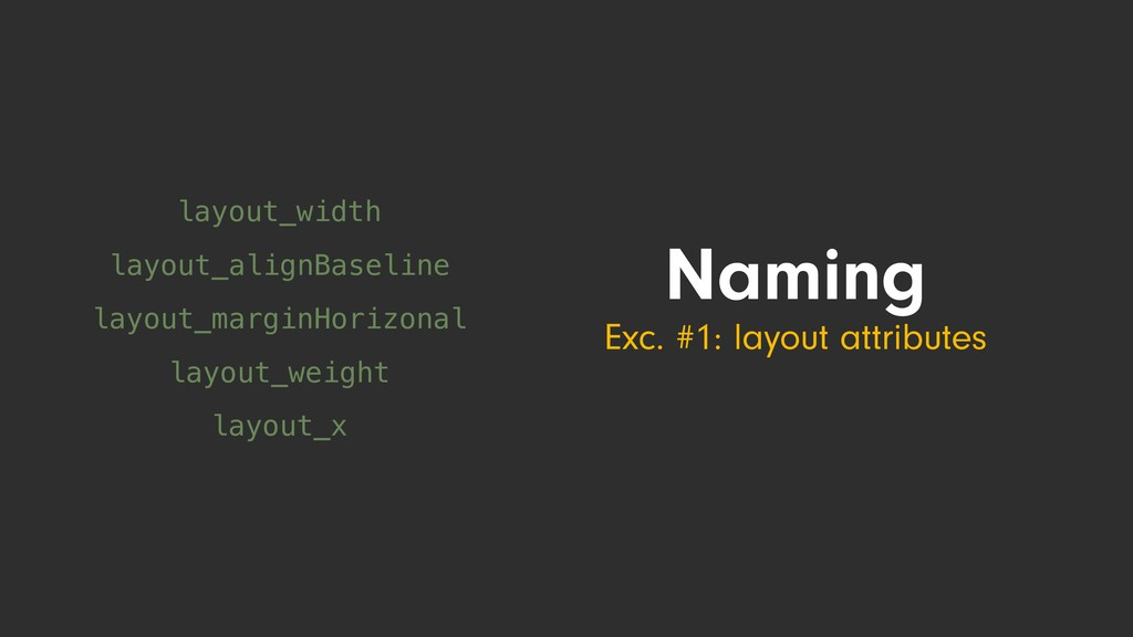 Naming Exc. #1: layout attributes layout_width ...