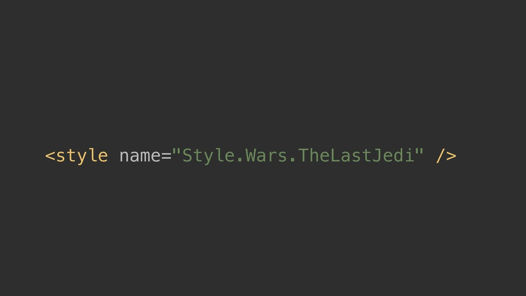 """<style name=""""Style.Wars.TheLastJedi"""" />"""