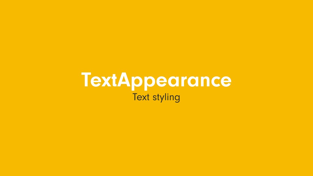 TextAppearance Text styling