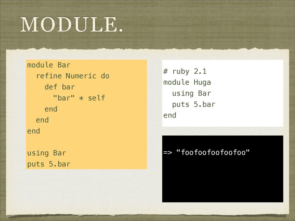 "MODULE. module Bar refine Numeric do def bar ""b..."