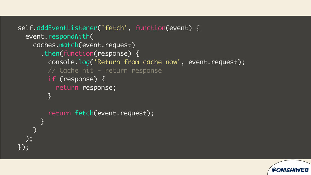 @onishiweb self.addEventListener('fetch', funct...
