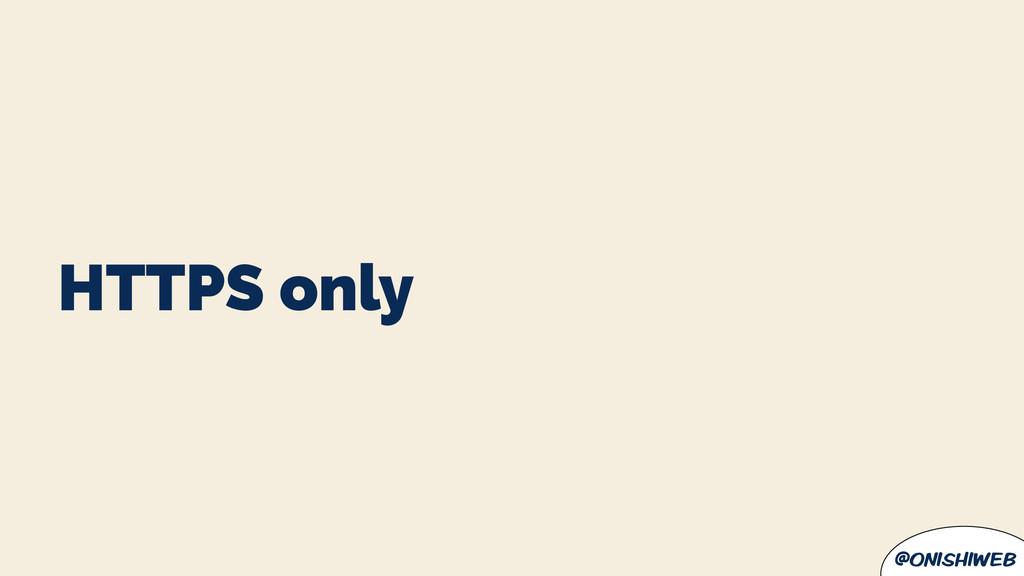 @onishiweb HTTPS only