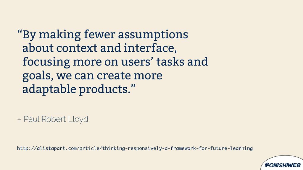 "@onishiweb – Paul Robert Lloyd ""By making fewer..."