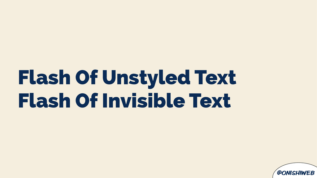 @onishiweb Flash Of Unstyled Text Flash Of Invi...