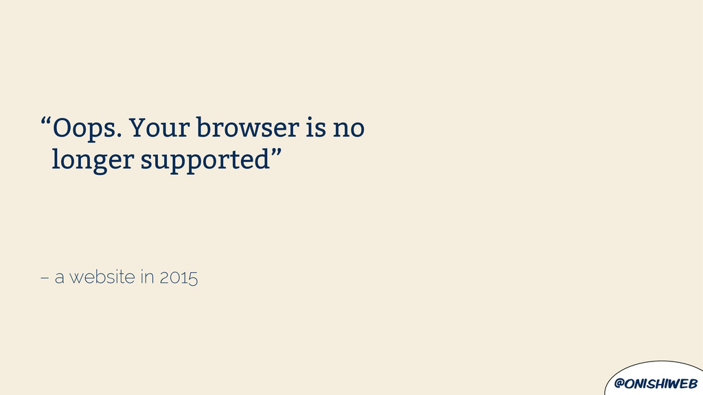 "@onishiweb – a website in 2015 ""Oops. Your brow..."