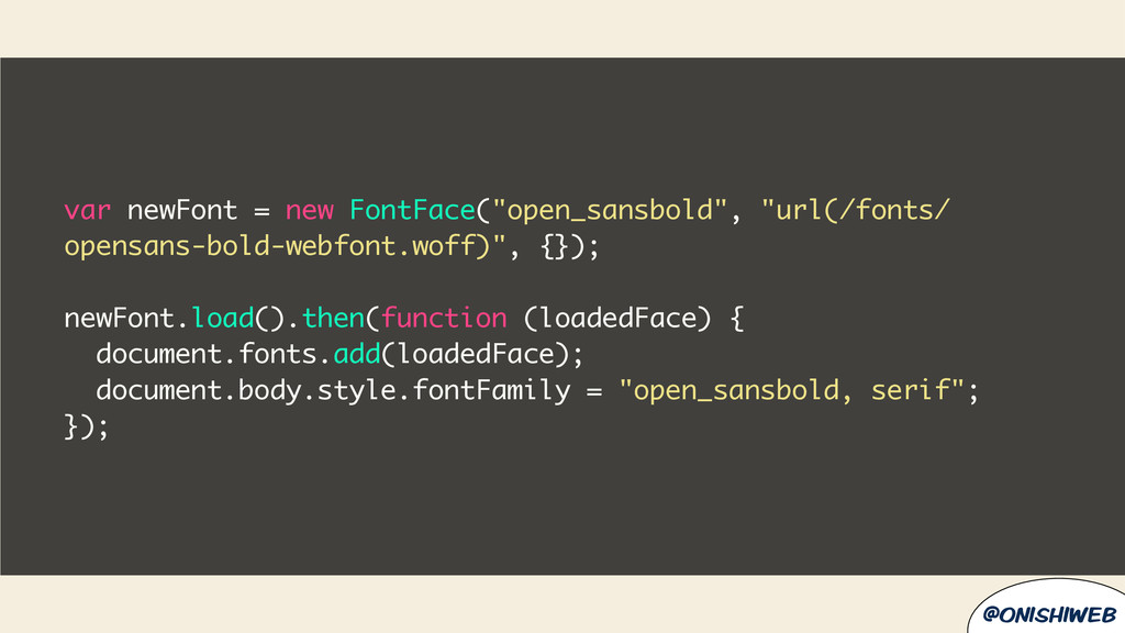 "@onishiweb var newFont = new FontFace(""open_san..."