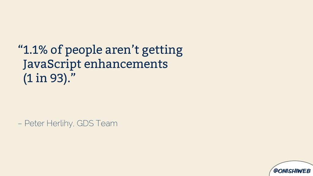 "@onishiweb – Peter Herlihy, GDS Team ""1.1% of p..."