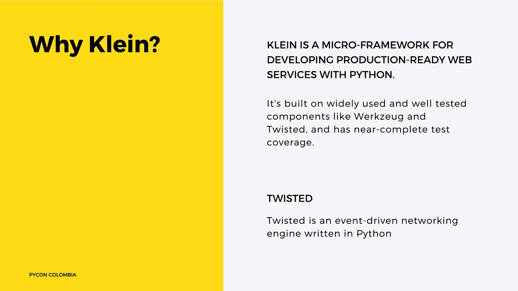 Why Klein? KLEIN IS A MICRO-FRAMEWORK FOR DEVEL...