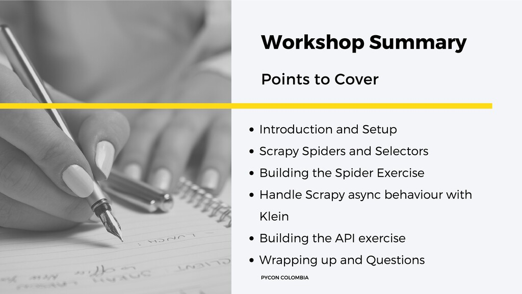 PYCON COLOMBIA Workshop Summary Points to Cover...