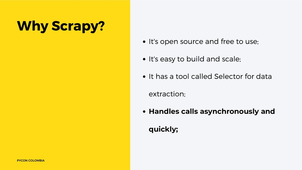 Why Scrapy? It's open source and free to use; I...