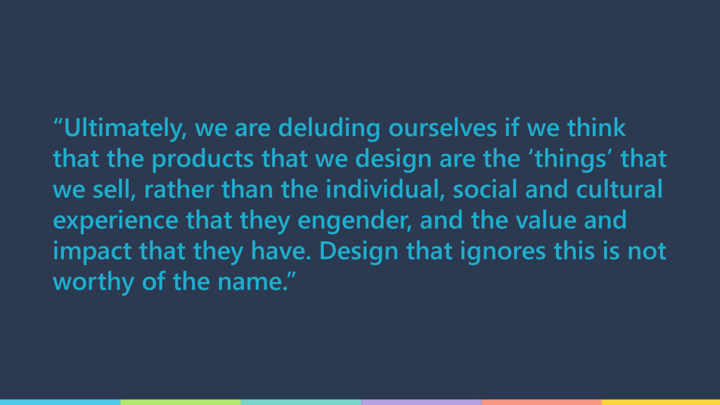 """""""Ultimately, we are deluding ourselves if we th..."""