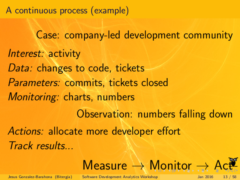 A continuous process (example) Case: company-le...