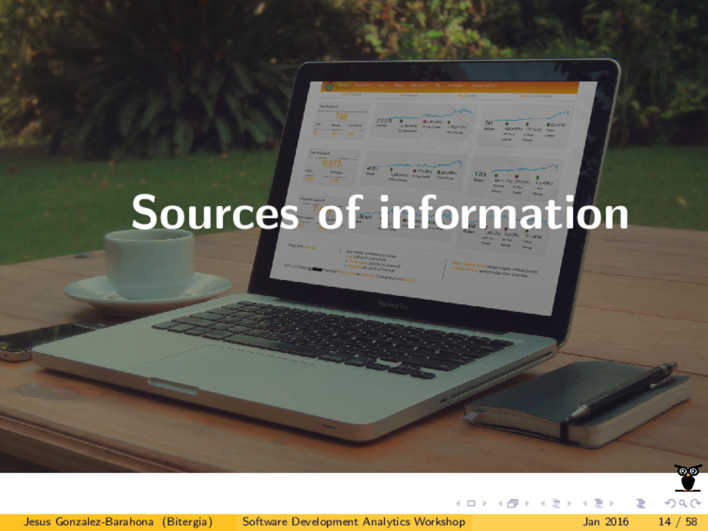 Sources of information Jesus Gonzalez-Barahona ...