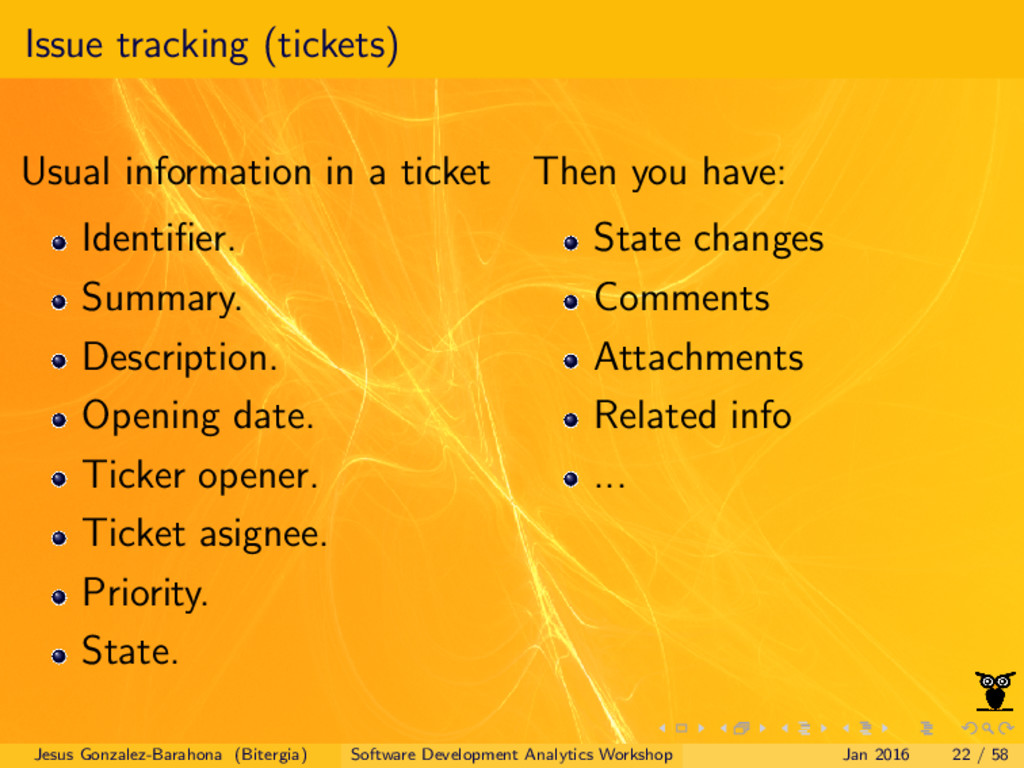 Issue tracking (tickets) Usual information in a...