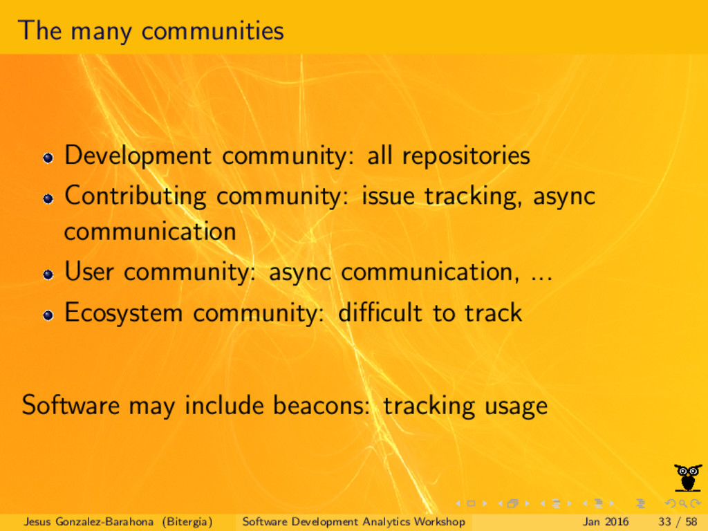 The many communities Development community: all...