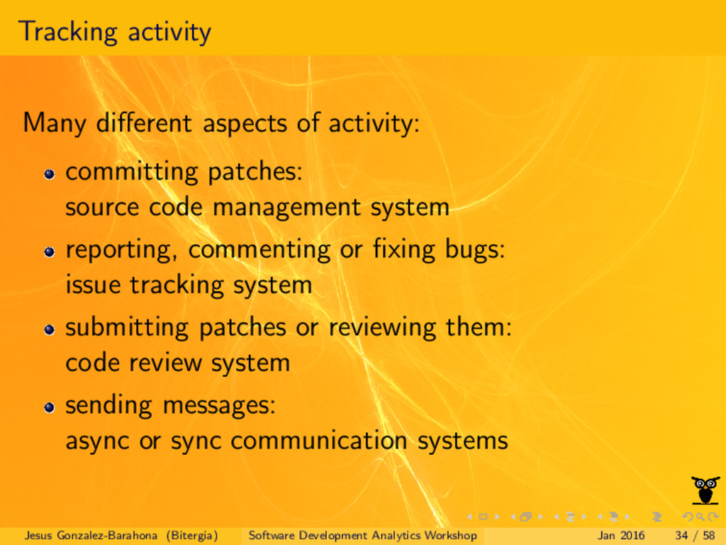 Tracking activity Many different aspects of acti...
