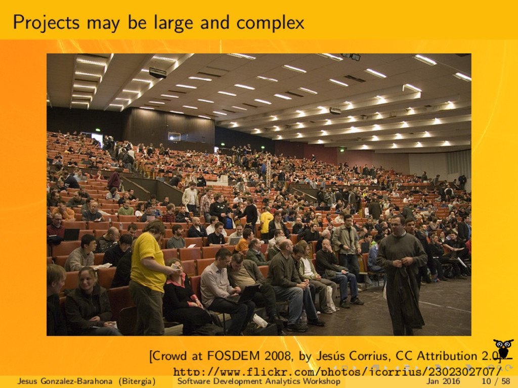 Projects may be large and complex [Crowd at FOS...