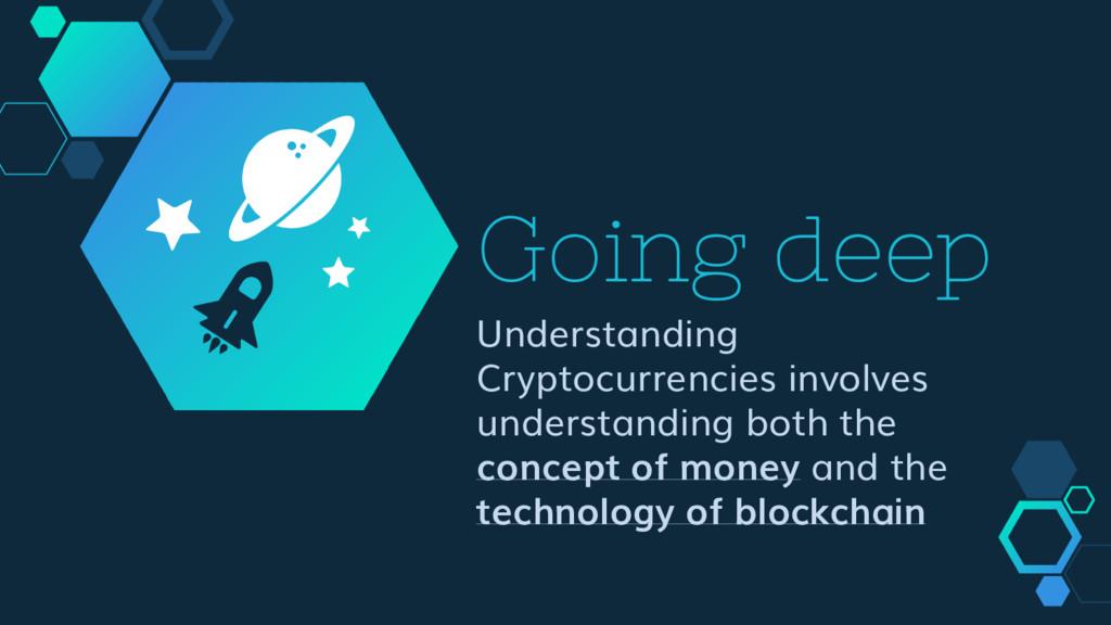 Going deep Understanding Cryptocurrencies invol...